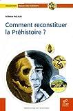 echange, troc Romain Pigeaud, Frédéric Denhez - Comment reconstituer la Préhistoire ?