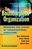 The boundaryless organization:breaking the chains of organizational structure