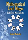 "Colm Mulcahy, ""Mathematical Card Magic: Fifty-Two New Effects"" (A K Peters, 2013)"