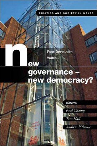 New Governance, New Democracy?: Post Devolution in Wales