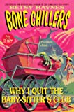 Why I Quit the Baby-sitters Club (BC 17) (Bone Chillers) (0061064491) by Haynes, Betsy