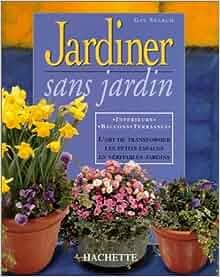 Jardiner sans jardin gay search livres for Savoir jardiner
