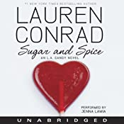 Sugar and Spice: An L.A. Candy Novel | Lauren Conrad
