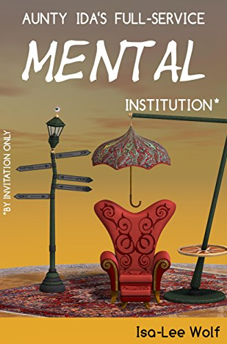 Aunty Ida's Full-Service Mental Institution by Isa-Lee Wolf ebook deal