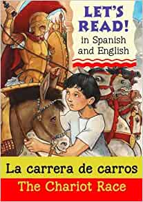 La Carrera De Carros: The Chariot Race (Let's Read) (Spanish and