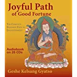 Joyful Path of Good Fortune: The Complete Buddhist Path to Enlightenmentby Geshe Kelsang Gyatso