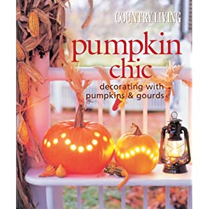 Country living pumpkin chic decorating with pumpkins for Country living 500 kitchen ideas book