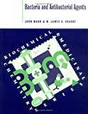 Bacteria and Antibacterial Agents (Biochemical & Medicinal Chemistry Series) (0716745089) by Mann, John