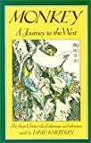 Monkey: a Journey to the West -- the Classic Chinese Tale of Pilgrimage and Adventure (1570625816) by David Kherdian (retold by)