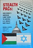 img - for Stealth Pacs: How Israel's American Lobby Seeks to Control U.S. Middle East Policy 2nd edition by Curtiss, Richard H., Payson, Parker L., Killgore, Andrew I. (1990) Paperback book / textbook / text book