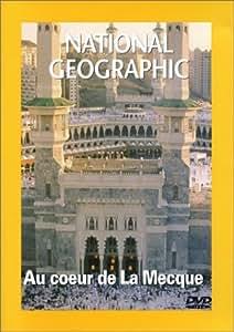National Geographic : Au coeur de la Mecque