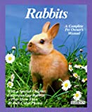 img - for Rabbits: How to Take Care of Them and Understand Them (Complete Pet Owner's Manual) book / textbook / text book