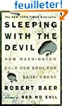 Sleeping with the Devil: How Washingt...