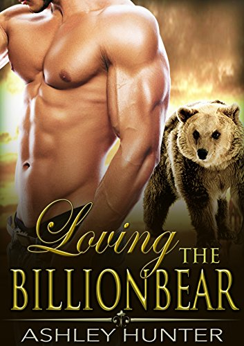 Romance: Loving The BillionBear: BBW Bear Shifter Romance Standalone (Spicy Shifters Book 3)