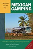 Travelers Guide to Mexican Camping: Explore Mexico, Guatemala, and Belize with Your RV or Tent (Travelers Guide series)