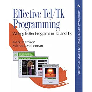 Effective TCL: Writing Better Programs in TCL and TK (Addison-Wesley Professional Computing Series)