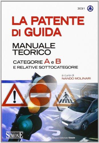 La patente di guida Manuale teorico Categorie A e B e relative sottocategorie PDF