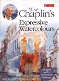 Mike Chaplins Expressive Watercolours: Developing Your Expertise and Style