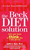 The Beck Diet Solution Train Your Brain to Think Like a