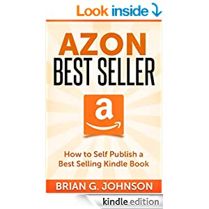 com: Azon Best Seller: How to Publish a Best Selling Kindle Book eBook