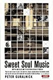 Peter Guralnick Sweet Soul Music: Rhythm And Blues And The Southern Dream Of Freedom