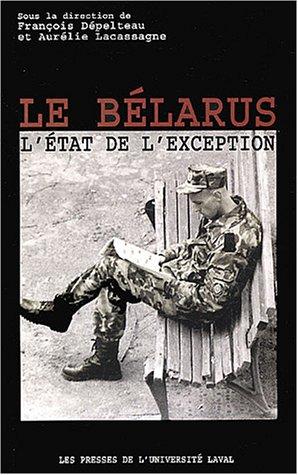 Le Bélarus : L'état de l'exception
