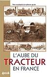 echange, troc CHAUVEAU Claude - L'Aube du tracteur en France