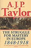 The Struggle for Mastery in Europe, 1848-1918 (Oxford History of Modern Europe)