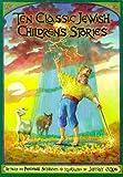 img - for Ten Classic Jewish Children's Stories (Jewish Storyteller) book / textbook / text book