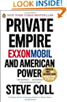 Private Empire: ExxonMobil and Americ...
