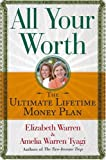 All Your Worth: The Ultimate Lifetime Money Plan (074326987X) by Elizabeth Warren
