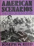 American Scenarios: The Uses of Film Genre