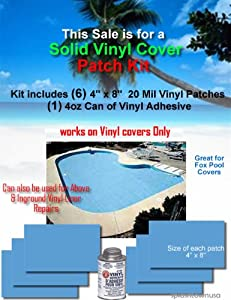 Vinyl COVER Repair Patch Kit !!! (KIT8004) Repair kit for your VINYL Swimming pool cover. (6) Pcs. Of Square 4 inch x 8 inch SOLID BLUE 20 Mil vinyl patch material with (1) 4oz. can of wet or dry adhesive and Instructions. Makes a cover repair FAST, EASY and LASTING!