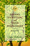 "Dreams, ""Evolution"", and Value Fulfillment, Vol. 1: A Seth Book (1878424270) by Seth"