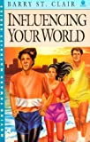 img - for Influencing Your World (Moving Toward Maturity, Bk 5) book / textbook / text book