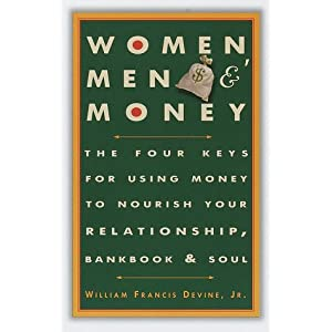 Women, Men, and Money: The Four Keys for Using Money to Nourish Your Relationship, Bankbook, and Soul