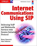 Internet communications using SIP:delivering VoIP and multimedia services with Session Initiation Protocol