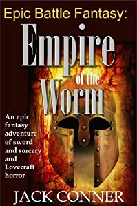 (FREE on 5/31) Sword And Sorcery: Empire Of The Worm: Part One by Jack Conner - http://eBooksHabit.com