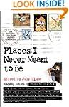 Places I Never Meant to Be: Original...