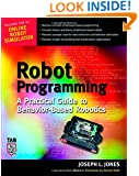 Robot Programming : A Practical Guide to Behavior-Based Robotics