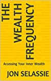 The Wealth Frequency: Accessing Your Inner Wealth