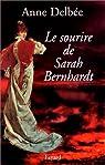 Le sourire de Sarah Bernhardt par Delbée