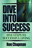 Dive Into Success : Five Steps to Successful Living