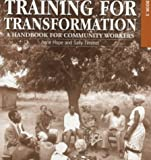 Training for Transformation: A Handbook for Community Workers Books 1-3: Bk. 1-3