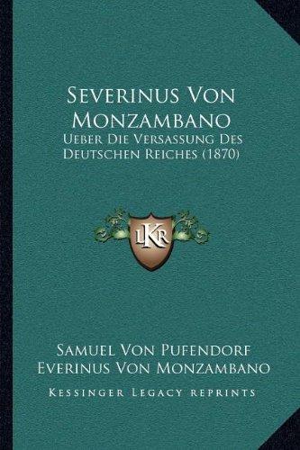 Severinus Von Monzambano: Ueber Die Versassung Des Deutschen Reiches (1870)