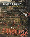 Living Theater: A History (007038469X) by Wilson, Edwin