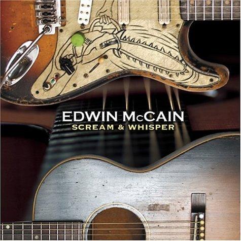 Edwin Mccain - Scream and Whisper - Zortam Music