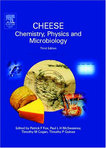 Cheese: Chemistry, Physics & Microbiology