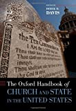 The Oxford Handbook of Church and State in the United States (Oxford Handbooks in Politics & International Relations)