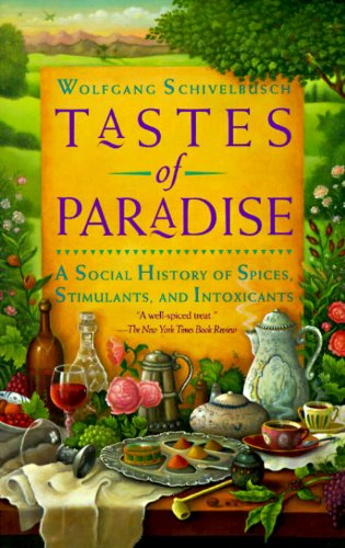 Tastes of Paradise: A Social History of Spices,...